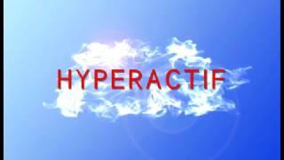 """Hyperactif mode d'emploi """"l'hypersensibilité"""""""