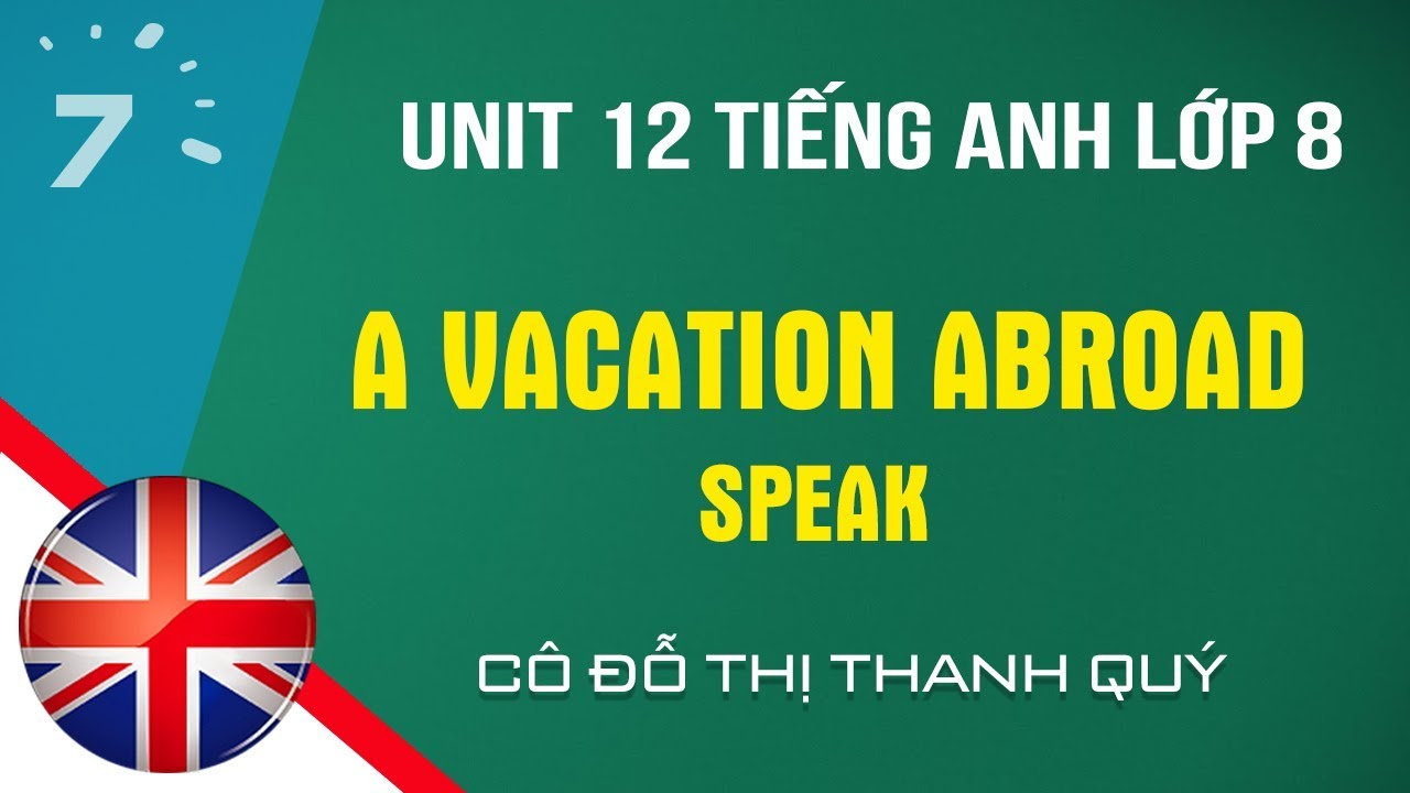 Unit 12: Speak trang 113 SGK Tiếng Anh lớp 8|HỌC247
