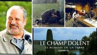 Le Champ Dolent - épisode 4