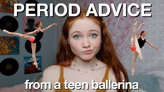 how i deal with my period as a teen ballet dancer