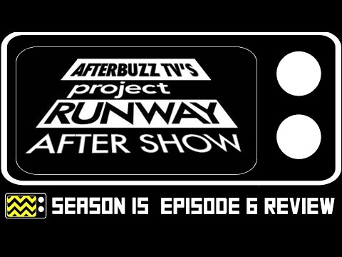 Project Runway Season 15 Episode 6 Review & After Show | AfterBuzz TV