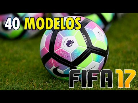 FIFA 17 TODAS AS BOLAS DO JOGO! - YouTube