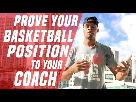How To Prove Your Basketball Position to Your Coach | Dre Baldwin