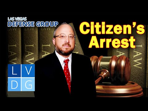 Citizen's arrest in Nevada? Is it LEGAL? Las Vegas criminal defense attorney explains