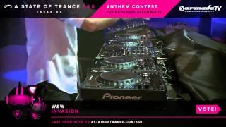 W&W - Invasion [ASOT 550 Anthem Contest]