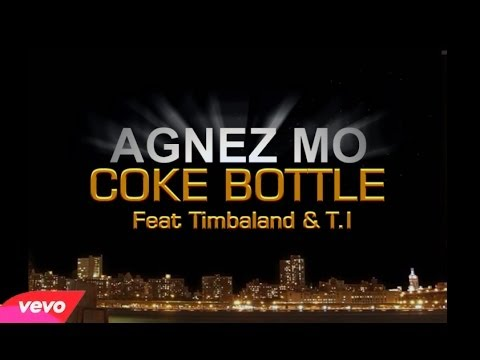 AGNEZ MO - Coke Bottle ft. Timbaland, T.I. (unOfficial Lyric)