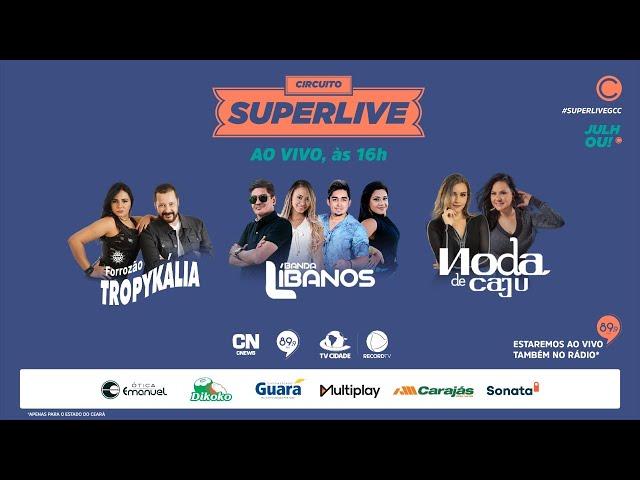 Live Noda de Caju, Banda Libanos e Forrozão Tropykalia #JULHOU #CircuitoSUPERLIVE