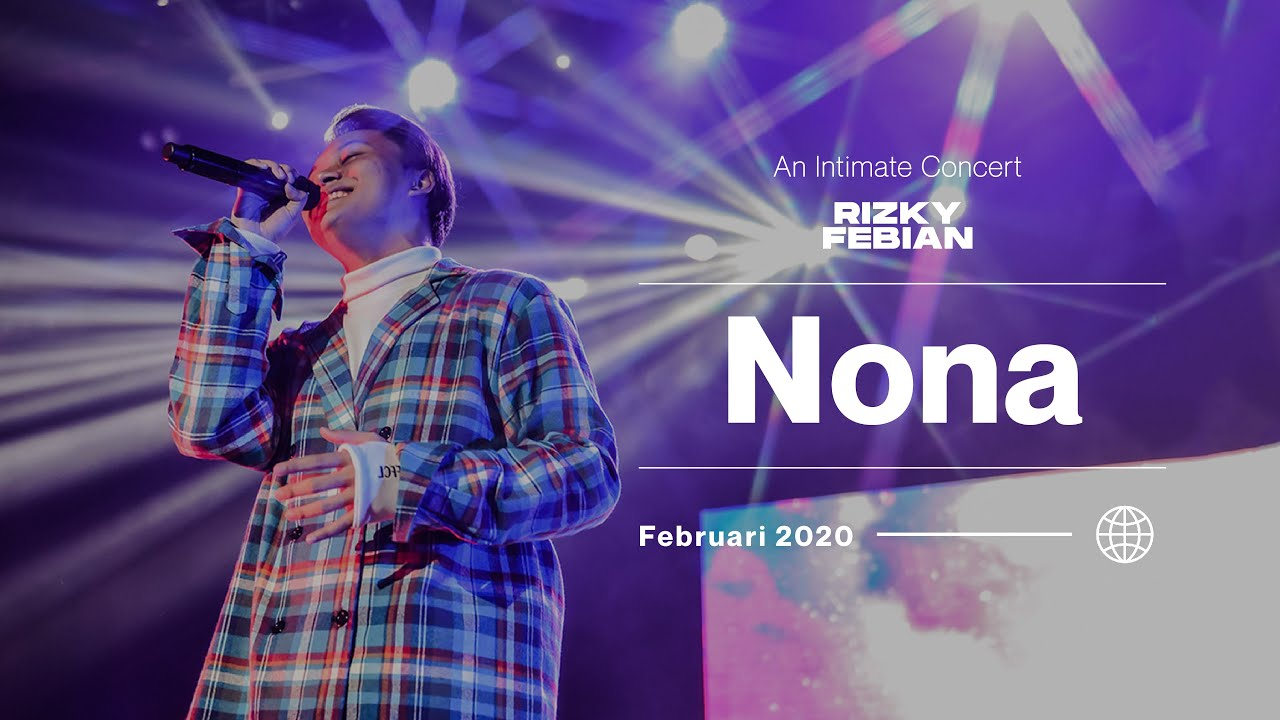 Rizky Febian - Nona | An Intimate Concert