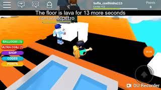 O chaooo e lavaaa no roblox haa(the floor is lava)