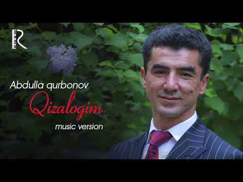 Abdulla Qurbonov - Qizalog'im