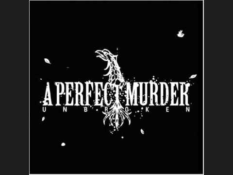 A PERFECT MURDER - UNBROKEN 2004 | full album
