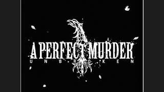 A PERFECT MURDER - UNBROKEN 2004 | full album