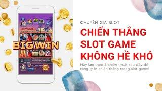 Bí quyết chơi slot game online dễ ăn, đã ăn là ăn lớn!!