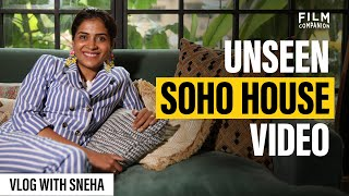 Inside Soho House in Mumbai | In Style with Sneha Ep 1 | Film Companion
