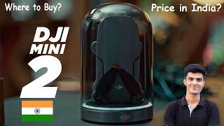 How to Buy DJI Mavic Mini 2 in India | DJI Mavic Mini vs Mavic Mini 2 Price in India