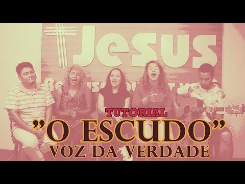 como cantar  O ESCUDO - VOZ DA VERDADE  -VOCATO  185