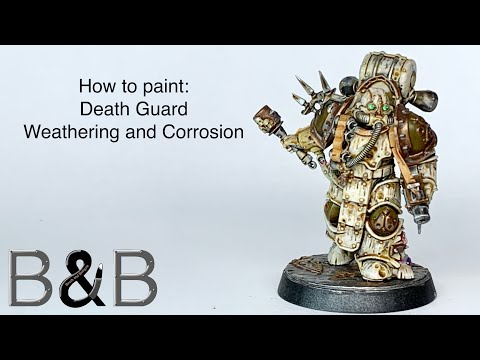 How to Paint Death Guard Weathering and Corrosion
