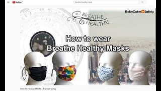 Breathe Healthy Masks - How to wear in 4 simple steps