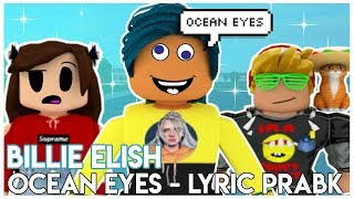 Billie Eilish - Ocean Eyes LYRIC PRANK IN ROBLOX | SunsetSafari