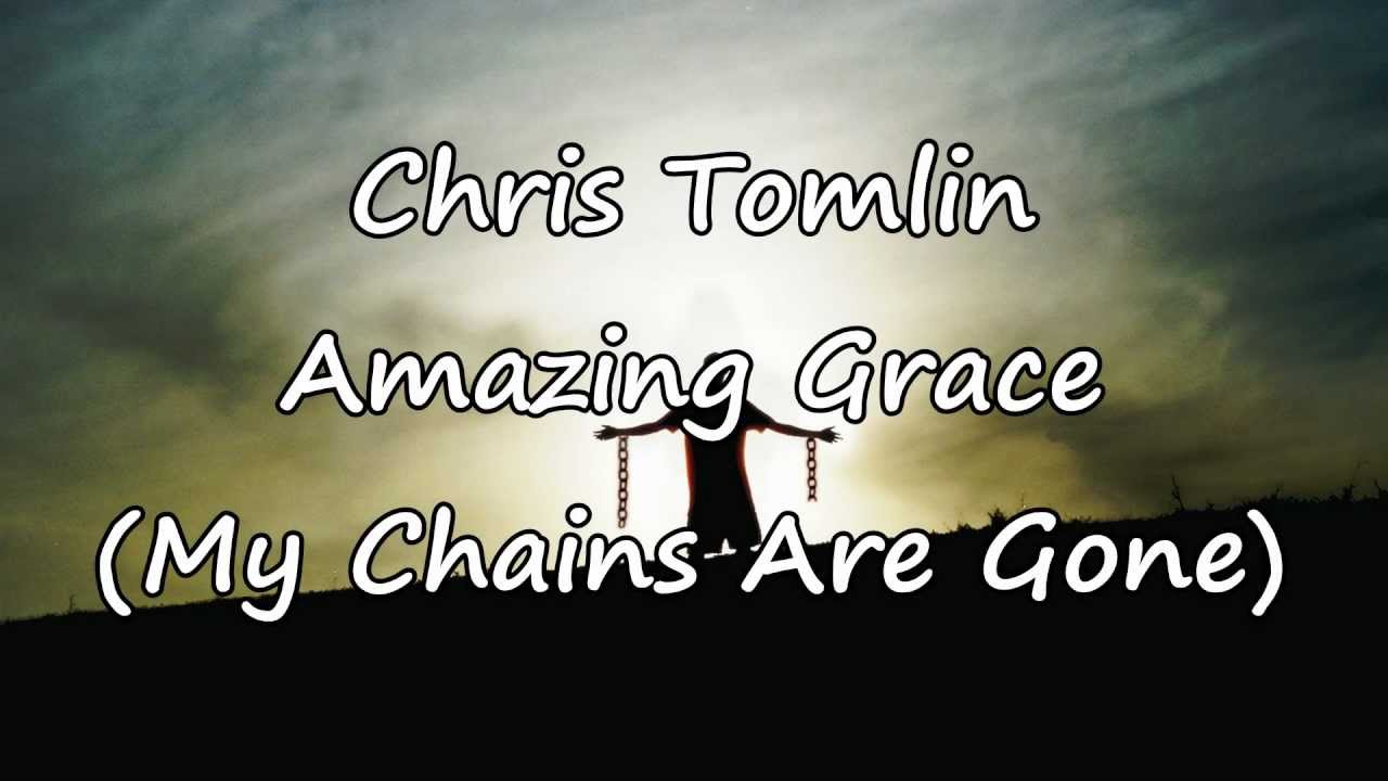 Tomlin amazing grace my chains are gone with lyrics youtube