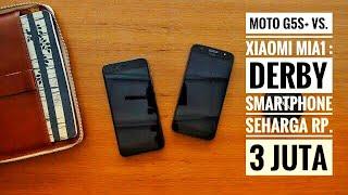 Moto G5S+ vs. Xiaomi MiA1 : DERBY Smartphone Seharga Rp. 3 Juta