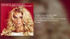 Jessica Simpson: What Christmas Means To Me (Lyrics)