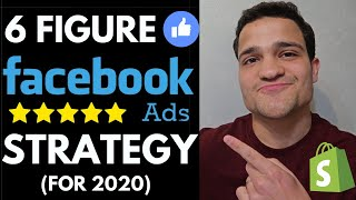 6 FIGURE FACEBOOK ADS Strategy for 2020: Facebook Ads Course for Shopify Stores | FB Ads Tutorial