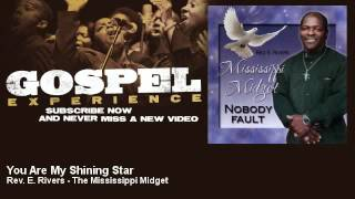 Rev. E. Rivers - The Mississippi Midget - You Are My Shining Star - Gospel
