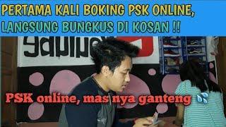 Gambar cover BOKING PSK ONLINE LANGSUNG BUNGKUS DI KOS.AN !!!