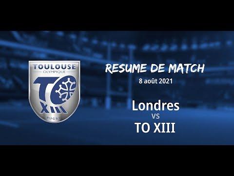 Résumé Londres v TO XIII - Round 16 Championship - 08.08.2021