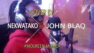Download NEKWATAKO BY JOHN BLAQ (OFFICIAL HD  VIDEO COVER BY MOUREEN MOMO)