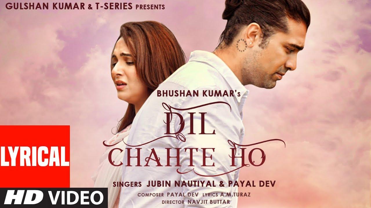 Download Dil Chahte Ho (LYRICAL) Jubin Nautiyal, Mandy Takhar | Payal Dev, AM Turaz |Navjit B | Bhushan Kumar