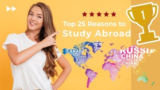 25 Reasons to Study Abroad | Videsh Best Abroad Education Consultancy