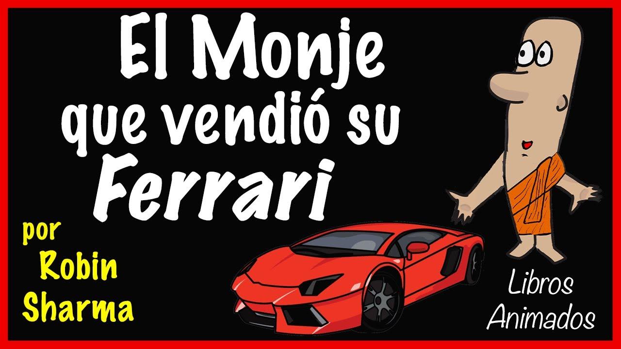 El Monje Que Vendio Su Ferrari Por Robin Sharma Resumen Animado Librosanimados Youtube