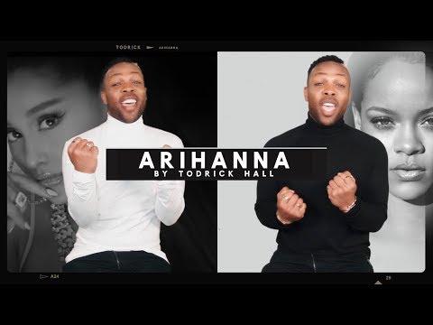 Ariana X Rihanna Mashup By Todrick Hall