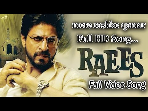 Mere Rashke Qamar Raees Movie Full HD Song Full Video Song