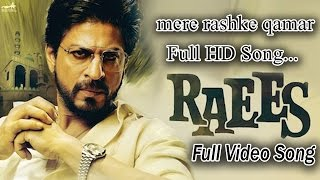 Mere Rashke Qamar Raees Movie Full HD Song Full Video Song