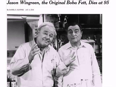 01/04/2016: Jason Wingreen, the Original Boba Fett, Dies at 95