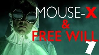 Mouse-X and Free Will Part 1
