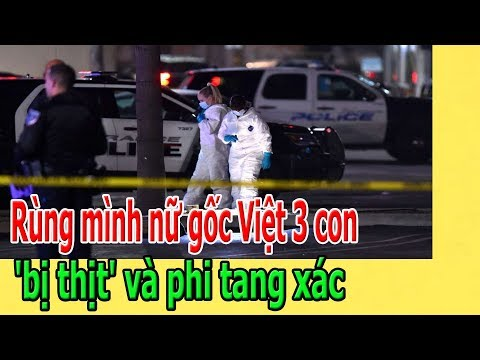 R.ù.ng m.ì.nh n.ữ gốc Việt 3 co.n 'b.ị th.ị.t' và phi ta.ng xá.c ở California