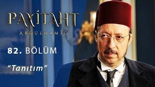 """Payitaht """"Abdülhamid"""" 82.Bölüm Fragmanı"""