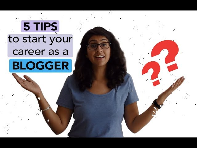 5 Tips to start your career as a Blogger Part 1 | Learnings from my experience