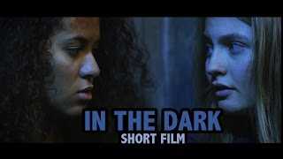 IN THE DARK || Short Film
