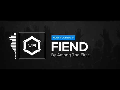 Among The First - Fiend [HD]