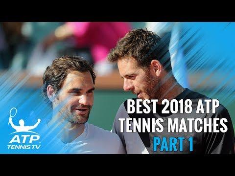 Best ATP Tennis Matches in 2018: Part 1