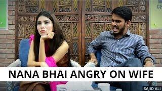 Nana Bhai Angry On Wife l Sajid Ali