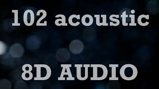 The 1975 - 102 (acoustic) (8D AUDIO)