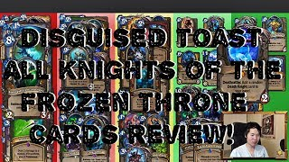 Disguised Toast All Knights of the Frozen Throne Cards Review!