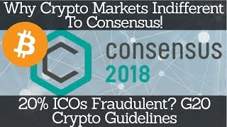 Crypto News | Why Crypto Markets Indifferent To Consensus! 20% ICOs Fraudulent? G20 Crypto Guideline