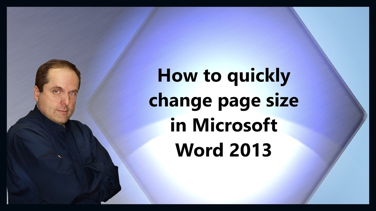 How to quickly change page size in Microsoft Word 2013 ...